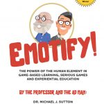 Emotify!, new book by Dr. Michael Sutton discusses power of the human element in game-based learning