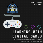 Learning with Digital Games: A Guide for Educators and Parents during COVID-19